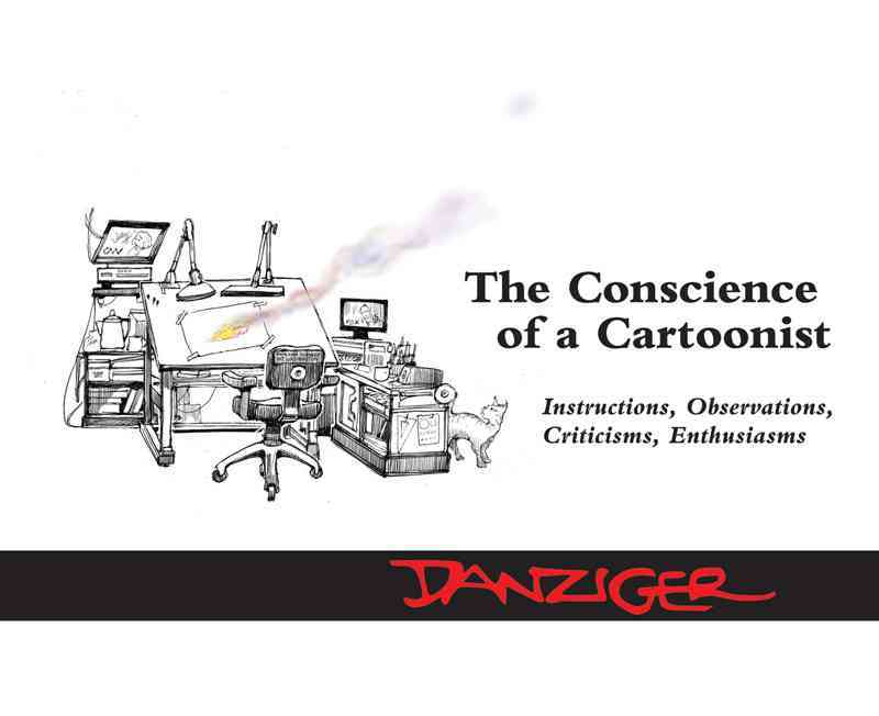 The Conscience of a Cartoonist By Danziger, Jeff